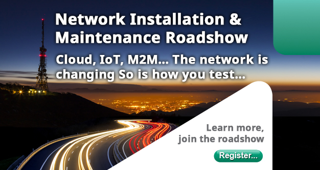 Network Installation & Maintenance Roadshow